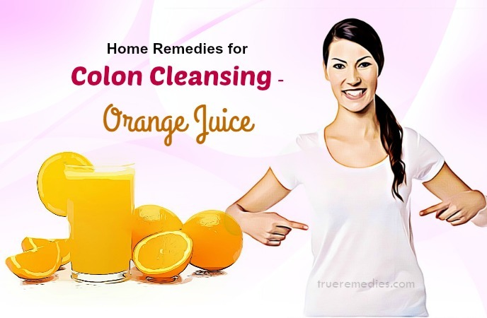 home remedies for colon cleansing - orange juice