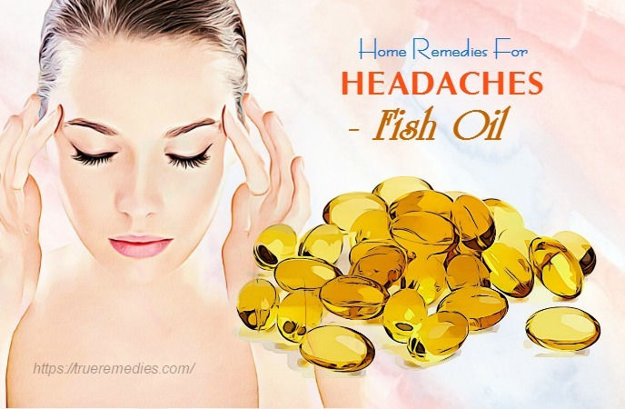 home remedies for headaches - fish oil