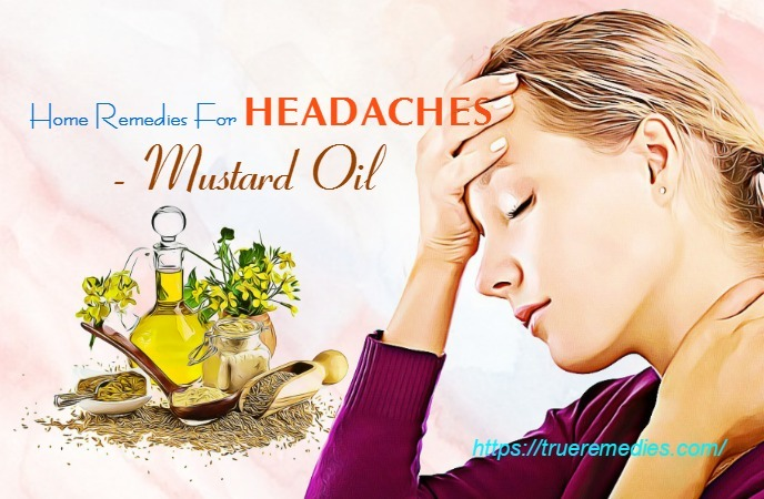 home remedies for headaches - mustard oil