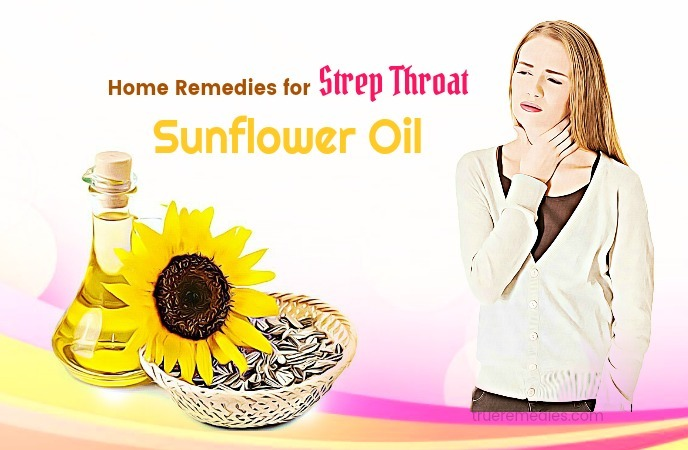 home remedies for strep throat - sunflower oil