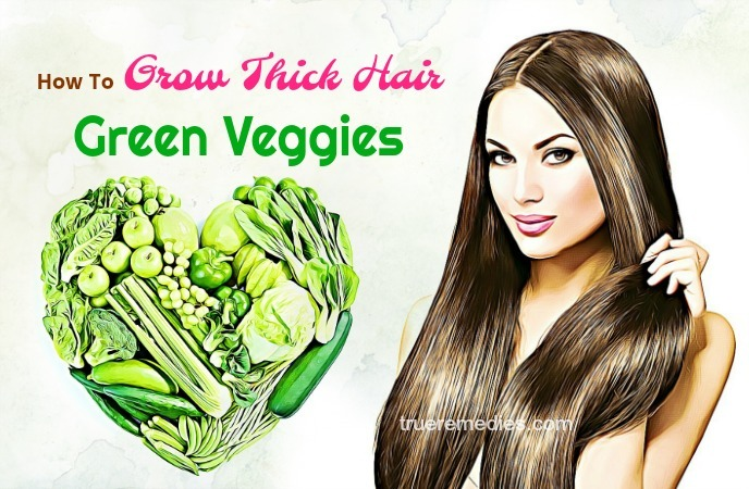 how to grow thick hair - green veggies