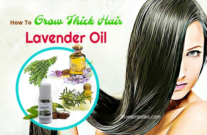 how to grow thick hair - lavender oil