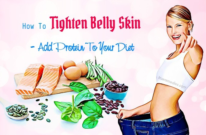 how to tighten belly skin - add protein to your diet