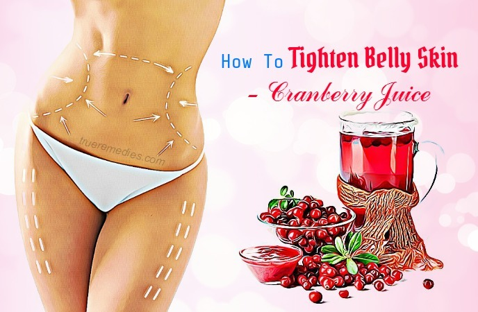 how to tighten belly skin - cranberry juice