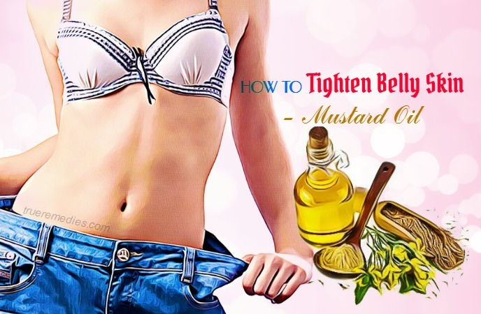 how to tighten belly skin - mustard oil