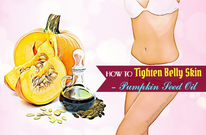 how to tighten belly skin - pumpkin seed oil