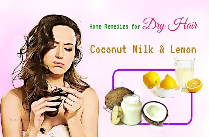 home remedies for dry hair - coconut milk & lemon