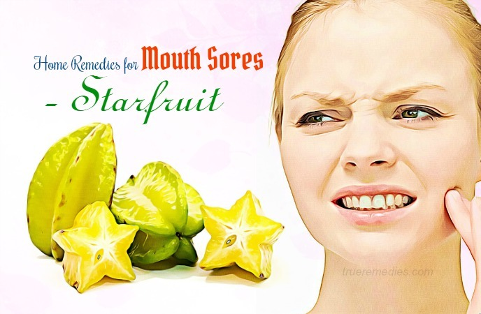 home remedies for mouth sores - starfruit