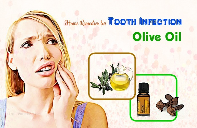 home remedies for tooth infection - olive oil