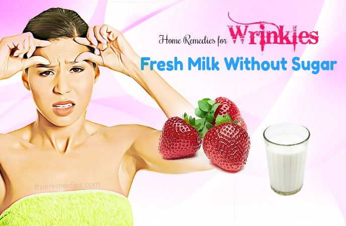 home remedies for wrinkles - fresh milk without sugar