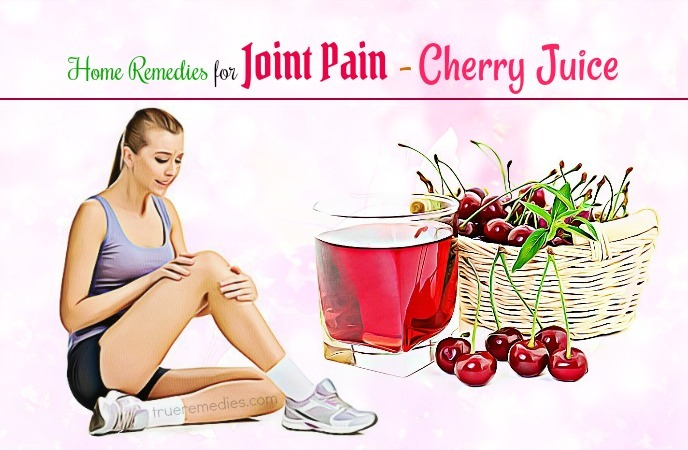 home remedies for joint pain - cherry juice