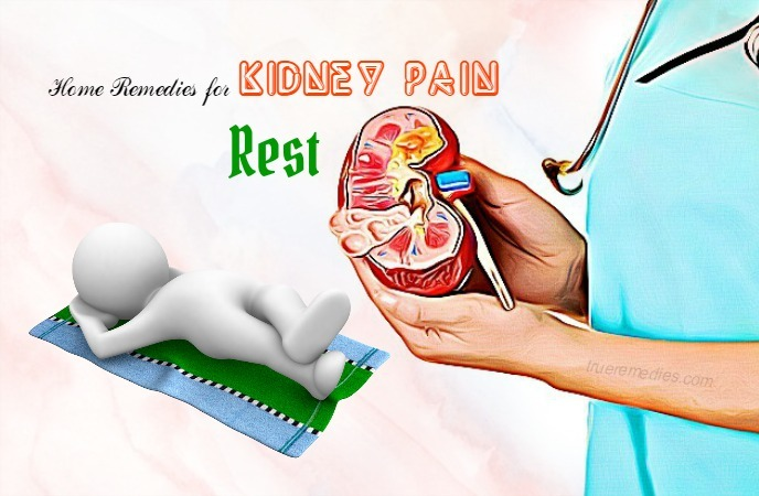 home remedies for kidney pain - rest