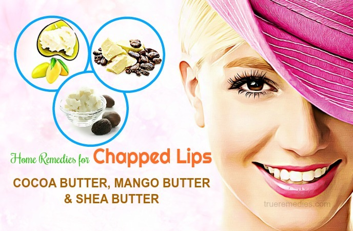 home remedies for chapped lips - cocoa butter, mango butter and shea butter