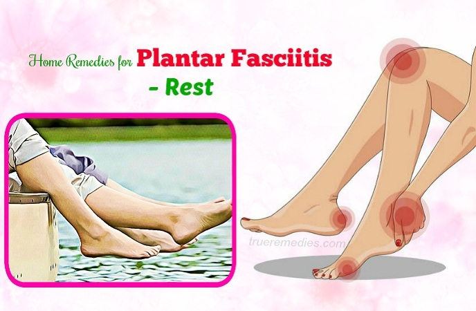 home remedies for plantar fasciitis - rest
