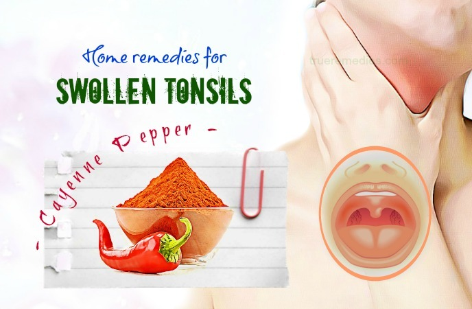 home remedies for swollen tonsils - cayenne pepper