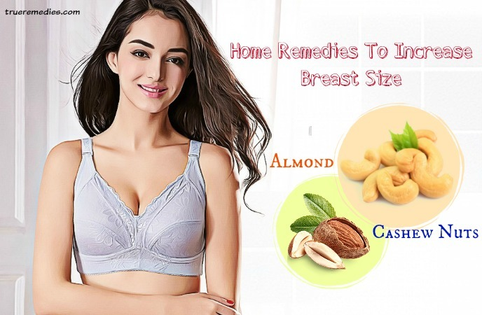 home remedies to increase breast size - almond and cashew nuts