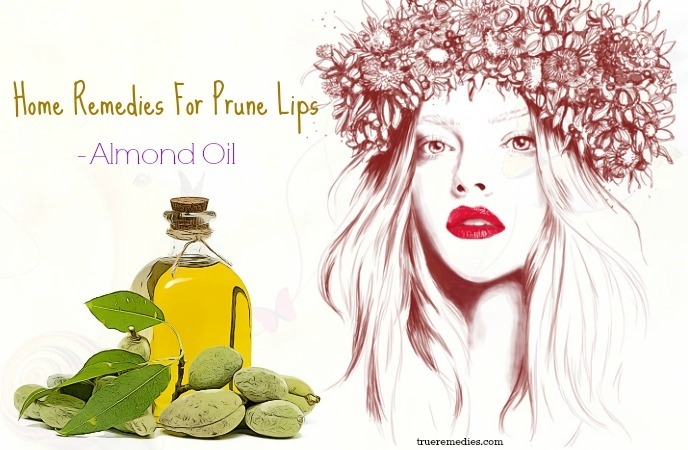 home remedies for prune lips - almond oil