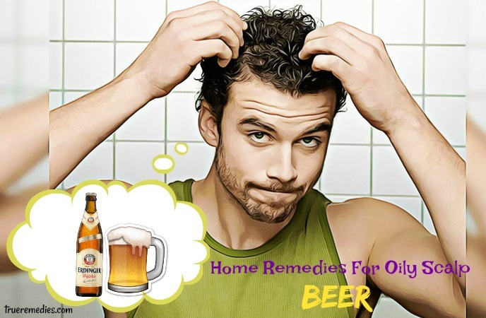 home remedies for oily scalp - beer