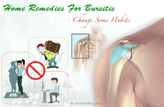 home remedies for bursitis - change some habits