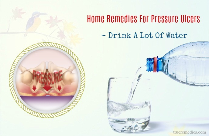 home remedies for pressure ulcers - drink a lot of water