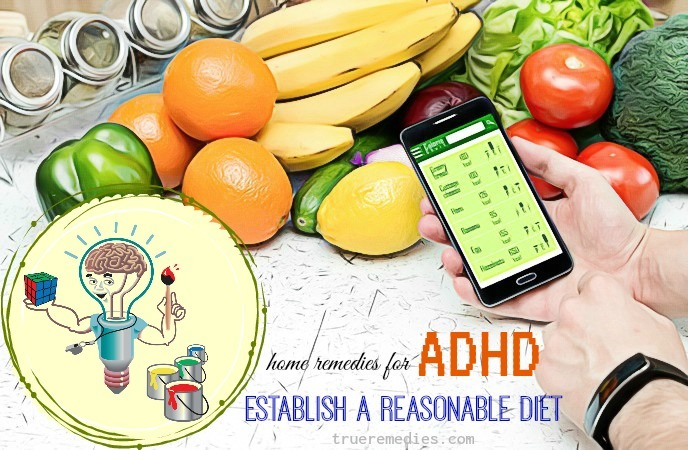 home remedies for adhd - establish a reasonable diet