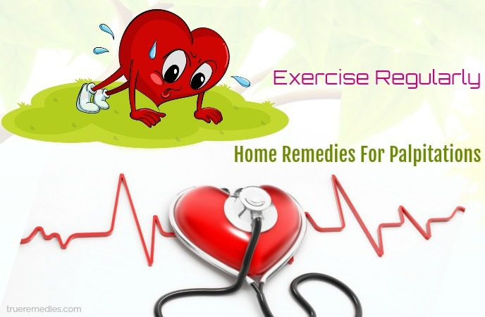 home remedies for palpitations - exercise regularly