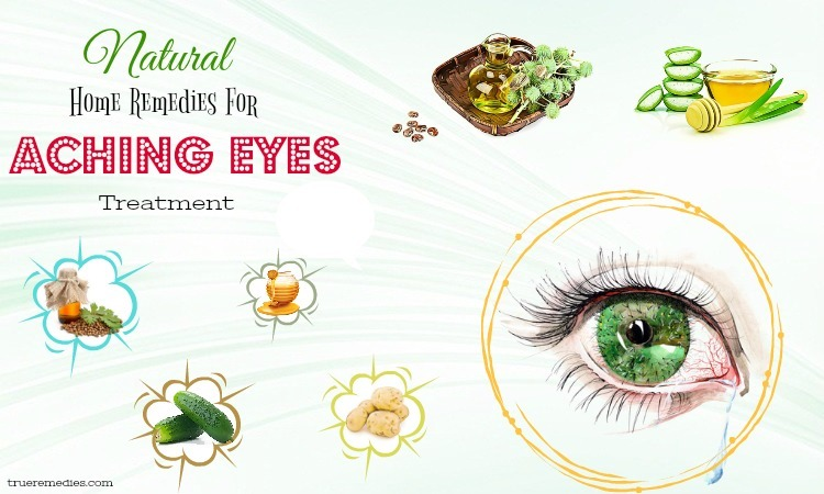 natural home remedies for aching eyes