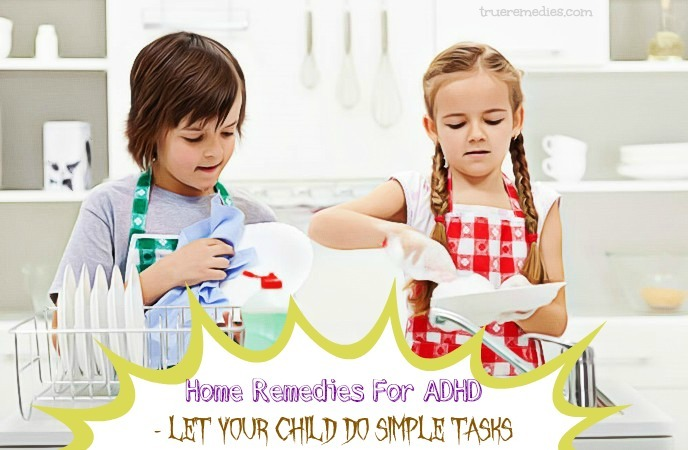 home remedies for adhd - let your child do simple tasks