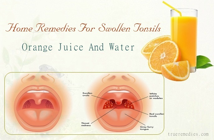 home remedies for swollen tonsils - orange juice and water