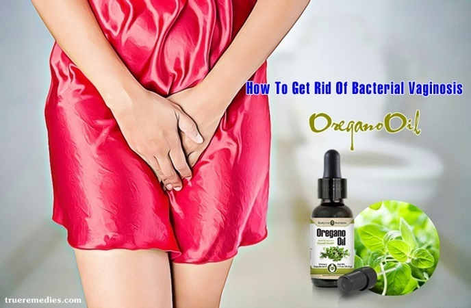how to get rid of bacterial vaginosis - oregano oil