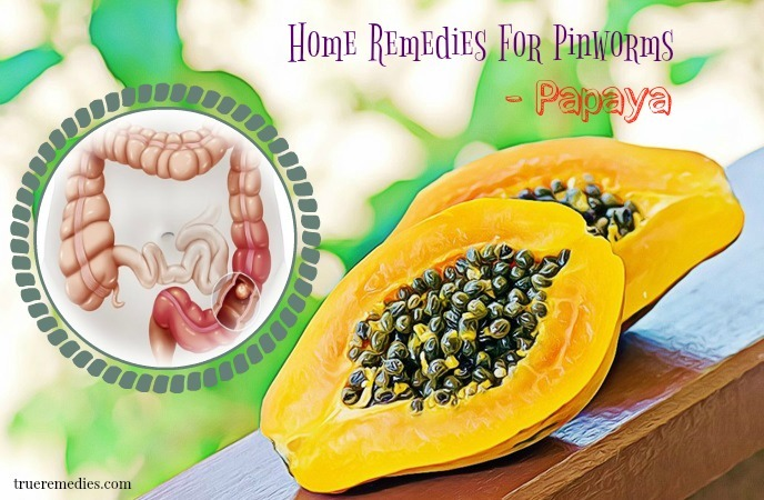 home remedies for pinworms - papaya