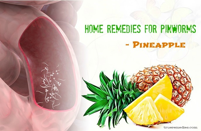 home remedies for pinworms - pineapple