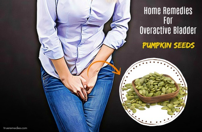 home remedies for overactive bladder - pumpkin seeds