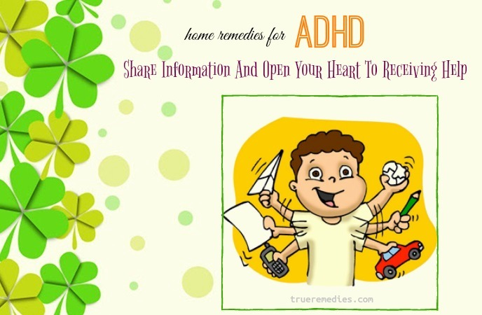 home remedies for adhd - share information and open your heart to receiving help