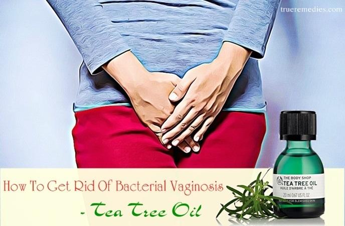 how to get rid of bacterial vaginosis - tea tree oil