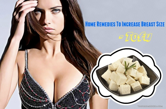 home remedies to increase breast size - tofu