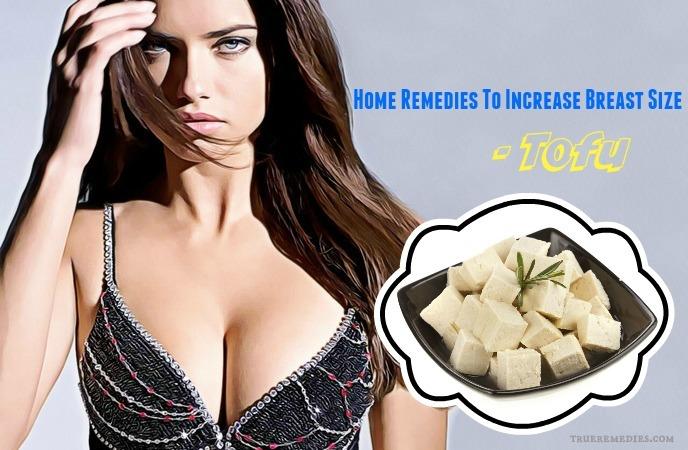 home remedies to increase breast size - tofu