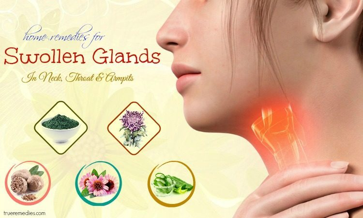 40 Home Remedies For Swollen Glands In Neck, Throat & Armpits