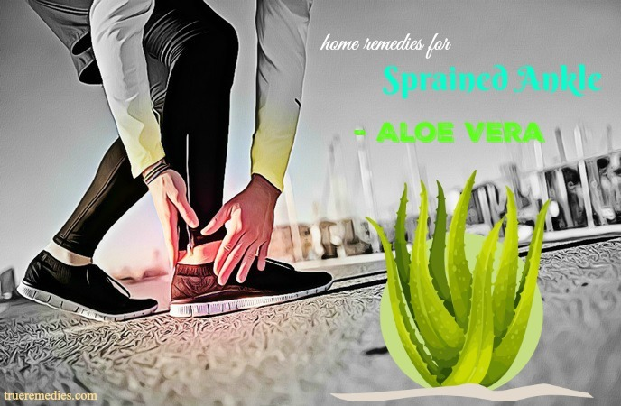 home remedies for sprained ankle - aloe vera