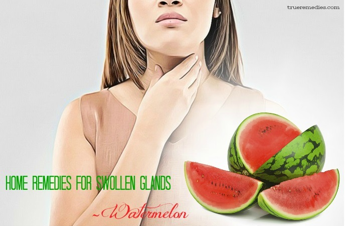 home remedies for swollen glands - watermelon