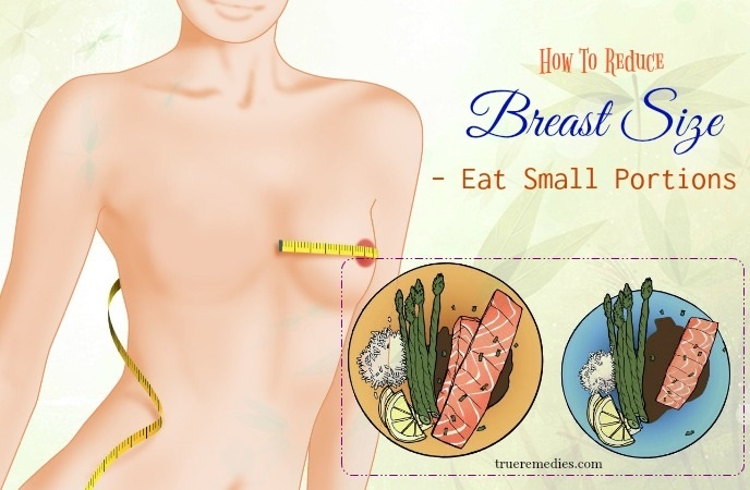 how to reduce breast size - eat small portions