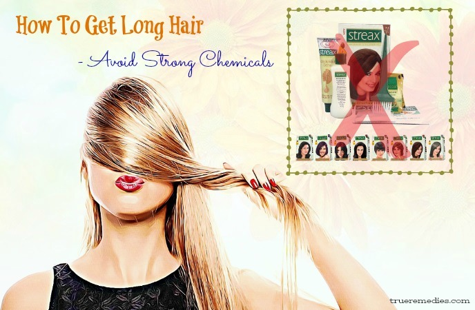 how to get long hair - avoid strong chemicals