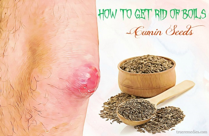how to get rid of boils - cumin seeds