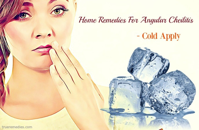 home remedies for angular cheilitis - cold apply