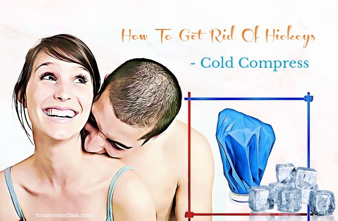 how to get rid of hickeys - cold compress