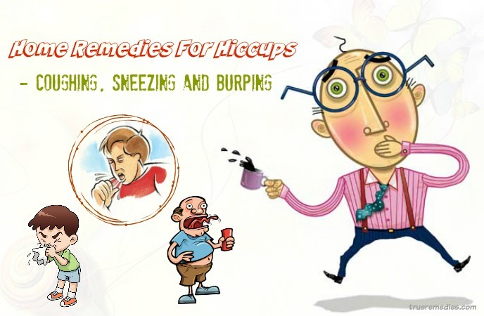 home remedies for hiccups - coughing, sneezing and burping
