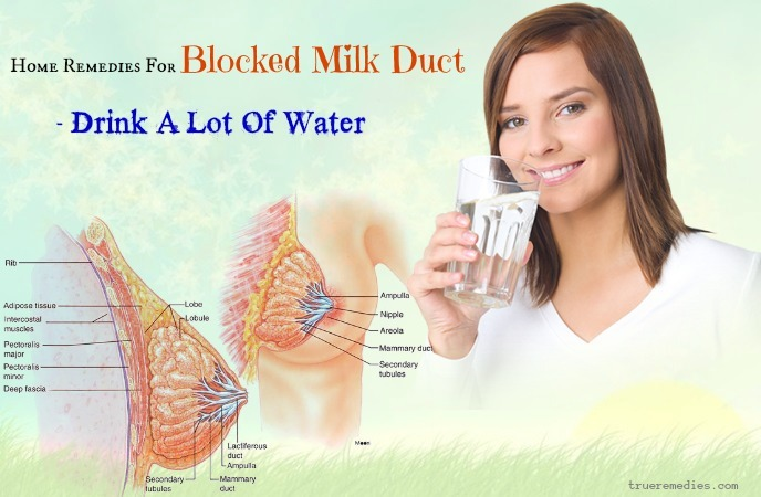 home remedies for blocked milk duct - drink a lot of water