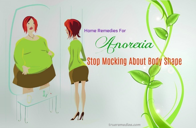 home remedies for anorexia - stop mocking about body shape