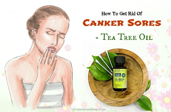 how to get rid of canker sores - tea tree oil