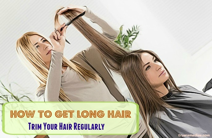how to get long hair - trim your hair regularly